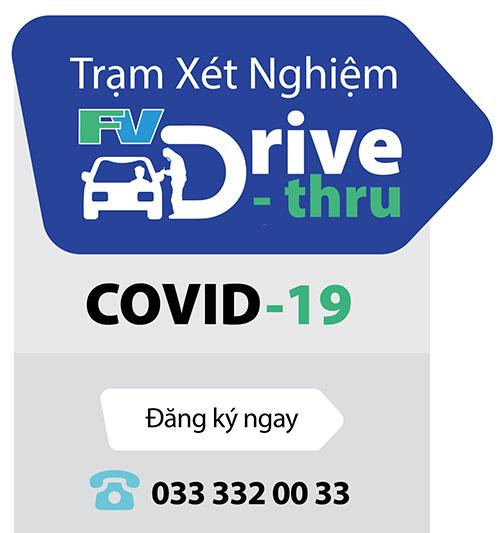FV TRIỂN KHAI DỊCH VỤ XÉT NGHIỆM COVID-19 DRIVE-THRU Lấy Mẫu An Toàn và Tiện Lợi Ngay Tại Xe Của Bạn