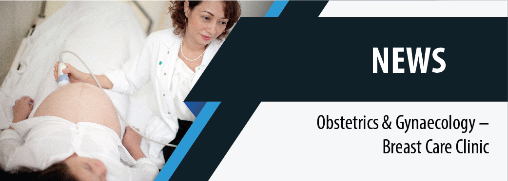 Obstetrics & Gynaecology – Breast Care Clinic - FV Hospital