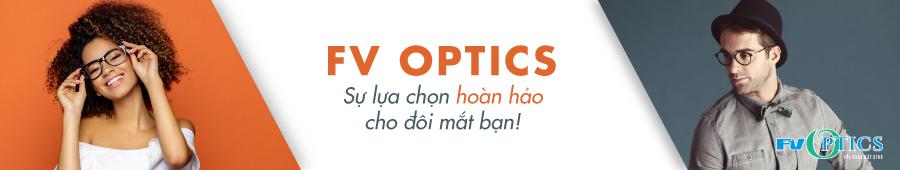 Cửa hàng mắt kính FV Optics - Sự lựa chọn hoàn hảo cho đôi mắt bạn