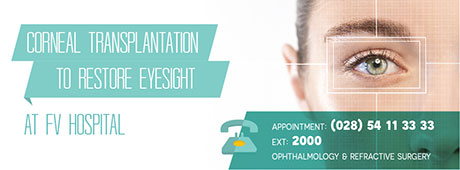 Corneal Transplantation at FV Hospital: A Chance for Bright Eyes with an Imported Corneal Source