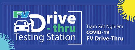 FV COVID-19 DRIVE-THRU TESTING STATION Get tested safely & efficiently